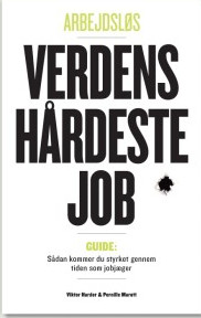 Arbejdsløs verdens hårdeste